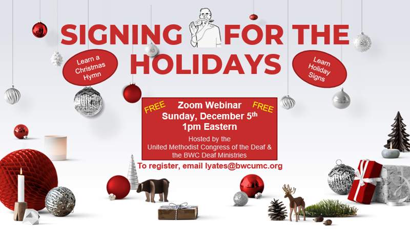Signing for the holidays, December 4, 1:00 Eastern, contact lyates@bwcumc.org